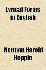 Lyrical Forms in English af Norman Harold Hepple