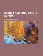 Scenes and Thoughts in Europe (Volume 919)