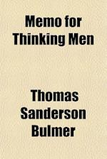 Memo for Thinking Men af Thomas Sanderson Bulmer