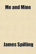 Me and Mine af James Spilling