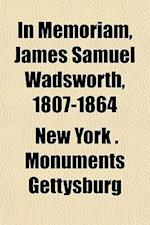In Memoriam, James Samuel Wadsworth, 1807-1864 af New York Monuments Gettysburg, New York Monuments Commission