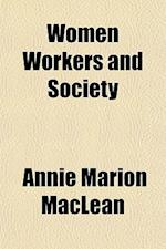 Women Workers and Society af Annie Marion Maclean