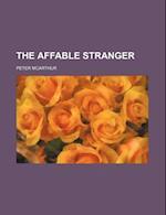 The Affable Stranger af Peter Mcarthur