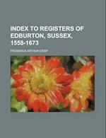 Index to Registers of Edburton, Sussex, 1558-1673