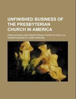 Unfinished Business of the Presbyterian Church in America af Fred Eastman