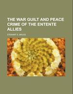 The War Guilt and Peace Crime of the Entente Allies (Volume 511) af Stewart E. Bruce