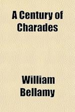 A Century of Charades af William Bellamy