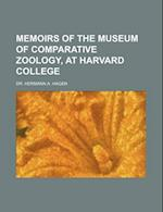 Memoirs of the Museum of Comparative Zoology, at Harvard College