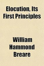 Elocution, Its First Principles af William Hammond Breare