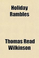 Holiday Rambles af Thomas Read Wilkinson