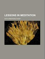 Lessons in Meditation af Edith Armstrong Talbot