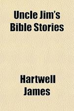 Uncle Jim's Bible Stories af Hartwell James