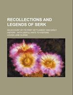 Recollections and Legends of Serk; An Account of Its First Settlement and Early History with Useful Hints to Visitors af Louisa Lane Clarke, Anonymous