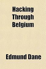 Hacking Through Belgium af Edmund Dane