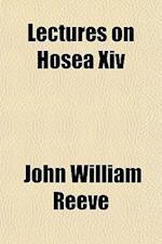 Lectures on Hosea XIV af John William Reeve