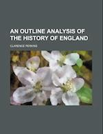 An Outline Analysis of the History of England af Clarence Perkins