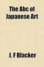 The ABC of Japanese Art af J. F. Blacker