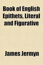 Book of English Epithets, Literal and Figurative af James Jermyn
