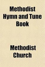 Methodist Hymn and Tune Book af Methodist Church