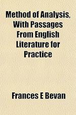 Method of Analysis, with Passages from English Literature for Practice af Frances E. Bevan