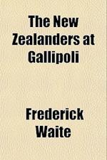 The New Zealanders at Gallipoli af Frederick Waite