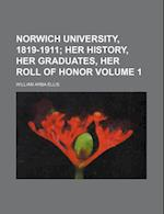 Norwich University, 1819-1911 Volume 1; Her History, Her Graduates, Her Roll of Honor af William Arba Ellis