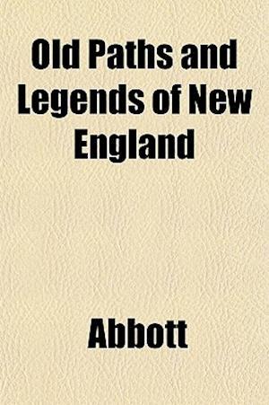 Bog, paperback Old Paths and Legends of New England af Abbott, Edwin Abbott