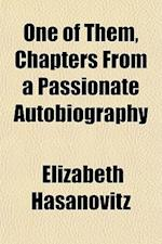 One of Them, Chapters from a Passionate Autobiography af Elizabeth Hasanovitz