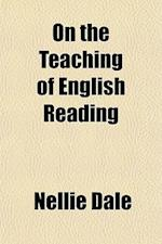 On the Teaching of English Reading af Nellie Dale