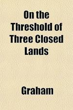 On the Threshold of Three Closed Lands