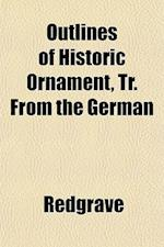 Outlines of Historic Ornament, Tr. from the German