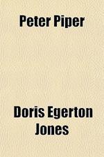 Peter Piper af Doris Egerton Jones