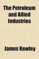 The Petroleum and Allied Industries af James Kewley