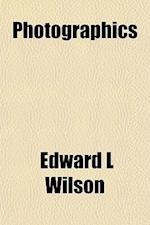 Photographics af Edward L. Wilson