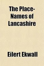 The Place-Names of Lancashire af Eilert Ekwall