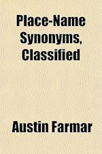 Place-Name Synonyms, Classified af Austin Farmar