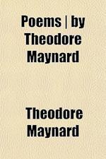 Poems - By Theodore Maynard af Theodore Maynard
