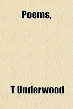 Poems, af T. Underwood