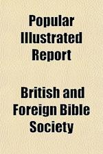 Popular Illustrated Report af Foreign Bible Society, British, British