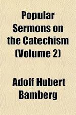 Popular Sermons on the Catechism (Volume 2) af Adolf Hubert Bamberg