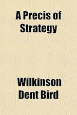 A Precis of Strategy af Wilkinson Dent Bird