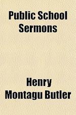 Public School Sermons af Henry Montagu Butler