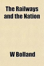 The Railways and the Nation af W. Bolland