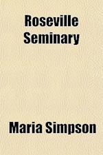 Roseville Seminary af Maria Simpson