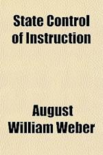 State Control of Instruction af August William Weber