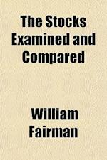 The Stocks Examined and Compared af William Fairman