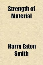 Strength of Material af Harry Eaton Smith