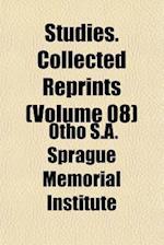 Studies. Collected Reprints (Volume 08) af Otho S. a. Sprague Memorial Institute, S Otho S. a. Sprague Memorial Institute