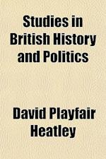 Studies in British History and Politics af David Playfair Heatley