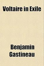 Voltaire in Exile af Benjamin Gastineau